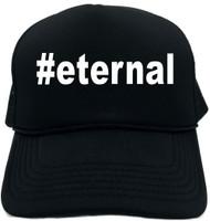 #eternal (Hashtag Tee Shirt) Novelty Foam Trucker Hat