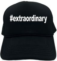 #extraordinary (Hashtag Tee Shirt) Novelty Foam Trucker Hat