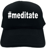 #meditate (Hashtag Tee Shirt) Novelty Foam Trucker Hat