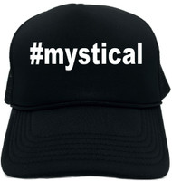 #mystical (Hashtag Tee Shirt) Novelty Foam Trucker Hat