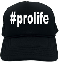 #prolife (Hashtag Tee Shirt) Novelty Foam Trucker Hat