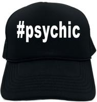 #psychic (Hashtag Tee Shirt) Novelty Foam Trucker Hat