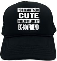 HAVENT SEEN CUTE/ MY EX-BOYFRIEND Novelty Foam Trucker Hat