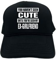 HAVENT SEEN CUTE/ MY EX-GIRLFRIEND Novelty Foam Trucker Hat