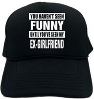 HAVENT SEEN FUNNY MY EX-GIRLFRIEND Novelty Foam Trucker Hat