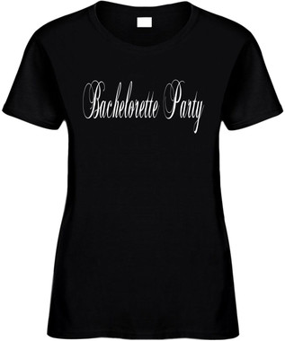 Bachelorette Party Bridal Wedding Party Novelty Tee