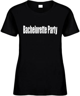 Bachelorette Party Bridal Wedding Party Bride Novelty T-Shirt