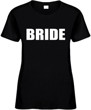 Bride Bridal Party Bachelorette Party T-Shirts Wedding Novelty T-Shirt