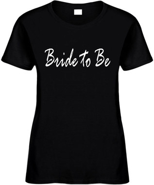 Bride To Be Bridal Party Wedding Bachelorette Party Novelty Tee