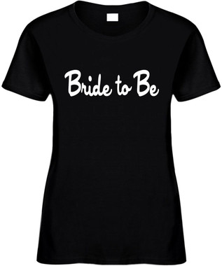 Bride To Be Bridal Party Wedding Bachelorette Party Novelty T-Shirt