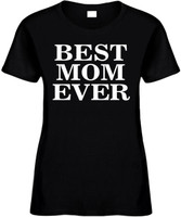 Best Mom Ever Funny T-Shirts Womens Novelty Tees