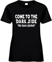 Come To The Dark Side We Have Alcohol Funny T-Shirts Womens Novelty Tees