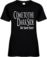 Come To The Dark Side We Have Beer Funny T-Shirts Womens Novelty Tee