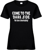 Come To The Dark Side We Have Cheerleading Funny T-Shirts Womens Novelty Tees
