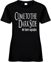 Come To The Dark Side We Have Cupcakes Funny T-Shirts Womens Novelty Tees