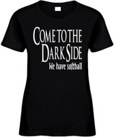 Come To The Dark Side We Have Softball Funny T-Shirts Womens Novelty Tee