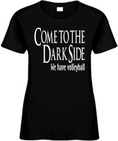 Come To The Dark Side We Have Volleyball Funny T-Shirts Womens Novelty Te