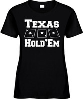 Texas Hold'Em Funny T-Shirts Womens Novelty Tees