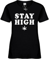Stay High (with pot weed leaf) Womens Novelty T-Shirt