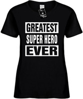 GREATEST SUPER HERO EVER Womens Novelty T-Shirt