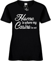 Home is where my Casino is at Womens Novelty T-Shirt