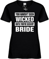 HAVENT SEEN WICKED / SEEN MY BRIDE Womens Novelty T-Shirt