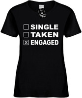 SINGLE TAKEN ENGAGED Womens Novelty T-Shirt