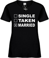SINGLE TAKEN MARRIED Womens Novelty T-Shirt