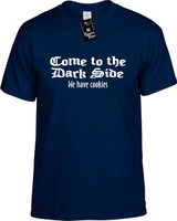 Come To The Dark Side We Have Cookies Funny Youth Novelty T-Shirt