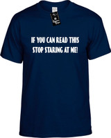 IF YOU CAN READ THIS STOP STARING AT ME Youth Tees Novelty Funny T-Shirts