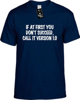 IF AT FIRST YOU DONT SUCCEED CALL IT VERSION 10 Youth Tees Novelty Funny T-Shirts