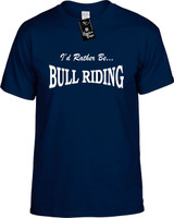 Id Rather Be Bull Riding Funny T-Shirts Youth Novelty Tees
