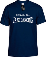 Id Rather Be Jazz Dancing Funny T-Shirts Youth Novelty Tees