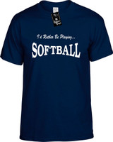Id Rather Be Playing Softball Funny T-Shirts Youth Novelty Tees