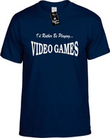 Id Rather Be Playing Video Games Funny T-Shirts Youth Novelty Tees