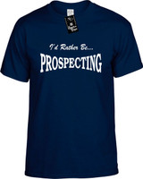 Id Rather Be Prospecting Funny T-Shirts Youth Novelty Tees