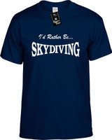 Id Rather Be Skydiving Funny T-Shirts Youth Novelty Tees