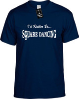 Id Rather Be Square Dancing Funny T-Shirts Youth Novelty Tees