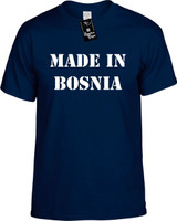 Made In Bosnia Funny T-Shirts Youth Novelty Tees