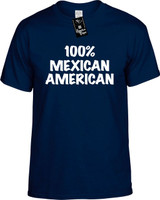 100% Mexican American Funny T-Shirts Youth Novelty Tees