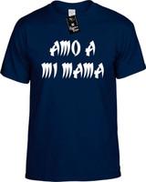 Amo A Mi Mama (Spanish For I Love My Mom) Funny T-Shirts Youth Novelty Tees