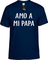 Amo A Mi Papa (Spanish For I Love My Dad) Funny T-Shirts Youth Novelty Tee