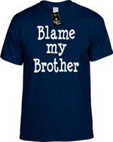 Blame My Brother Funny T-Shirts Youth Novelty Tees