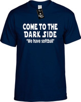 Come To The Dark Side We Have Softball Funny T-Shirts Youth Novelty Tees