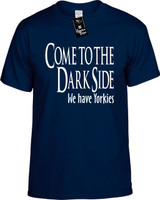Come To The Dark Side We Have Yorkies Funny T-Shirts Youth Novelty Tee