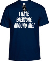 I Hate Everyone Around Me Funny T-Shirts Youth Novelty Tees