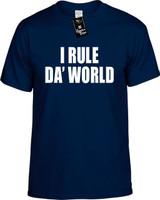 I Rule Da World Funny T-Shirts Youth Novelty Tees