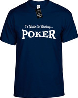 Id Rather Be Watching Poker Funny T-Shirts Youth Novelty Tees