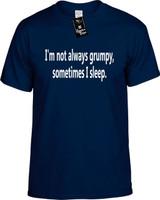 Im Not Always Grumpy Sometimes I Sleep Funny T-Shirts Youth Novelty Tees