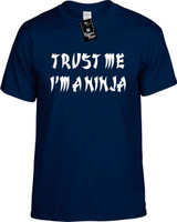 Trust Me Im A Ninja Funny T-Shirts Youth Novelty Tees